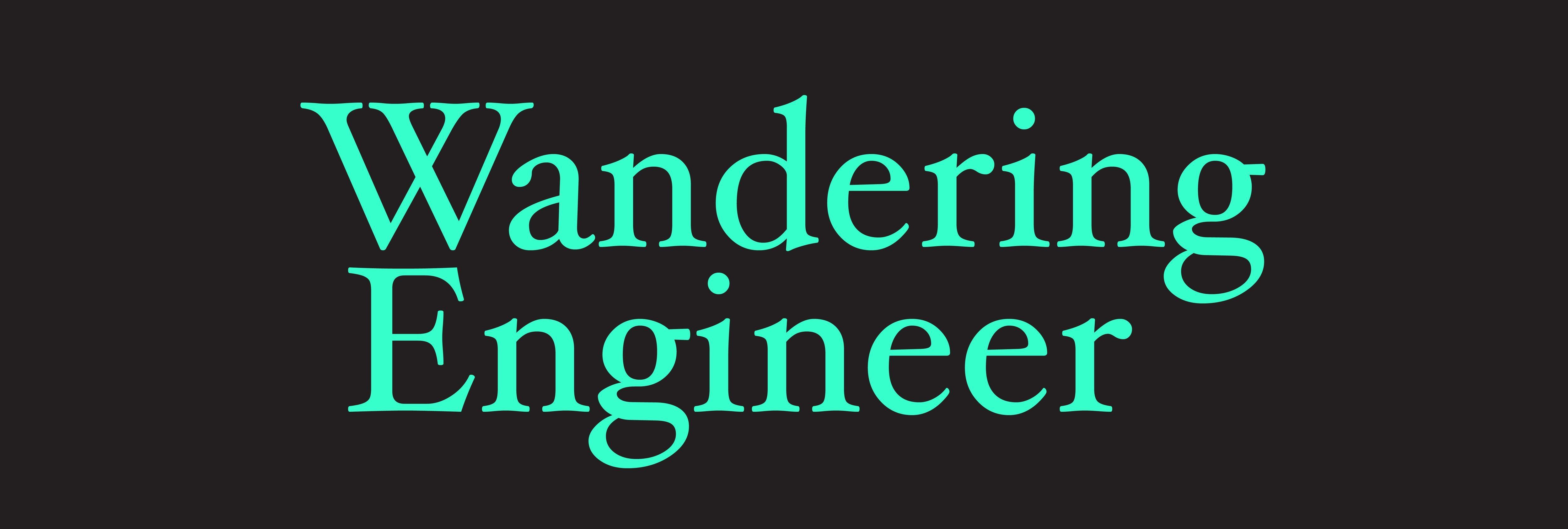 The Wandering Engineer